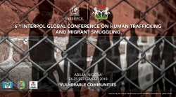 6th INTERPOL Global Conference on Human Trafficking and Migrant Smuggling